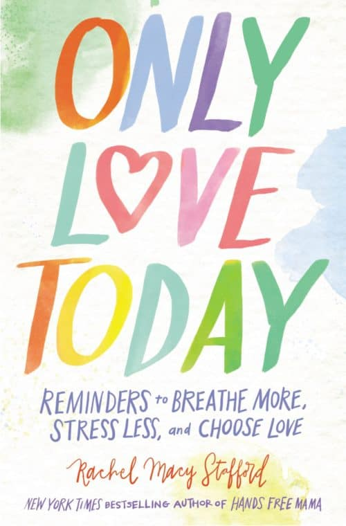 Only Love Today by Rachel Stafford
